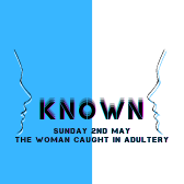 2nd May - Woman in Adultery